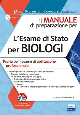 Il manuale di preparazione per l'esame di Stato per biologi. Teoria per l'esame di abilitazione professionale