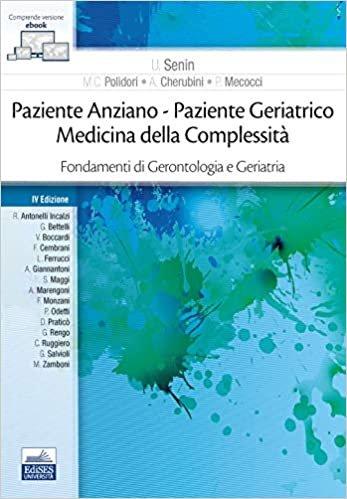 Paziente Anziano Paziente Geriatrico. Medicina della Complessità. Fondamenti di Gerontologia e Geriatria