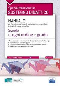 Specializzazione in sostegno didattico. Manuale per l'ammissione al corso di specializzazione universitario in attività di sostegno didattico