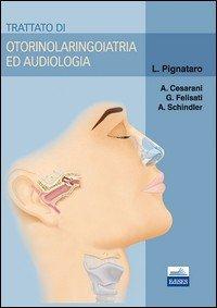 Trattato di otorinolaringoiatria ed audiologia