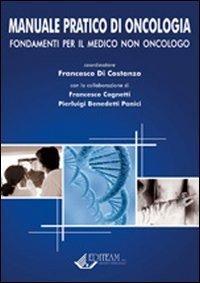 Manuale pratico di oncologia. Fondamenti per il medico non oncologo