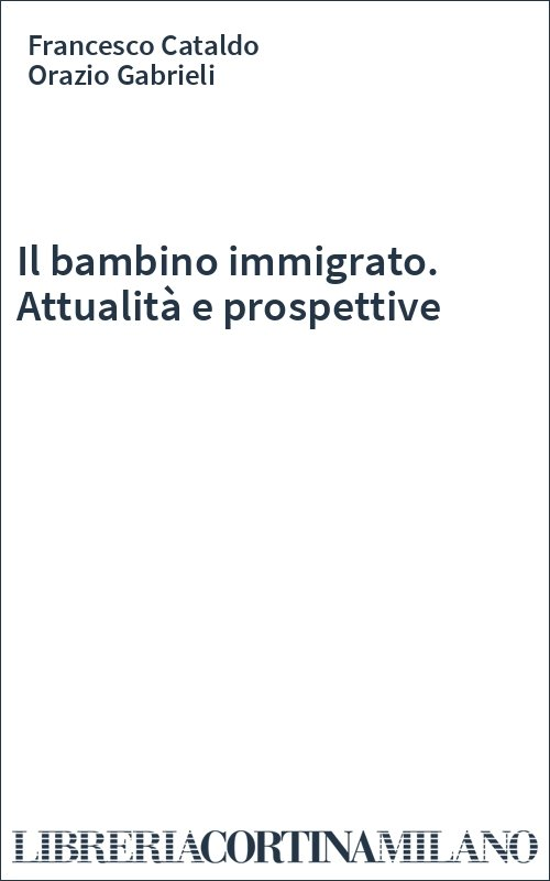 Il bambino immigrato. Attualità e prospettive