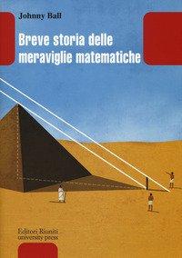 Breve storia delle meraviglie matematiche