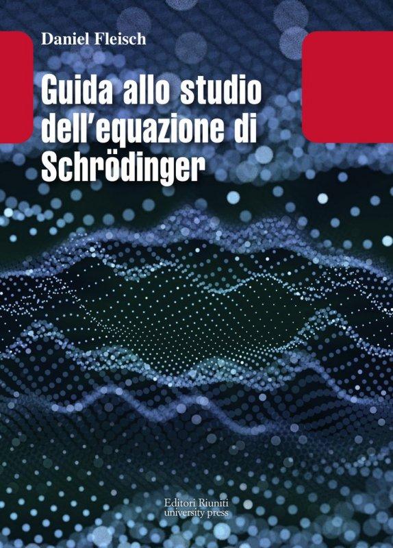 Guida allo studio dell equazione di Schrodinger
