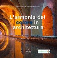 L'armonia del colore in architettura. Un percorso olistico tra bio architettura e feng shui