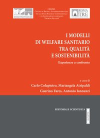 I modelli di Welfare sanitario tra qualità e sostenibilità. Esperienze a confronto