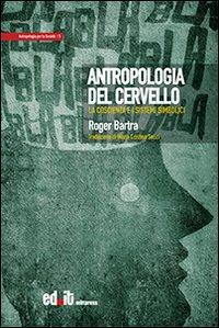 Antropologia del cervello. La coscienza e i sistemi simbolici