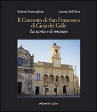 Il Convento di San Francesco di Gioia del Colle. La storia e il restauro