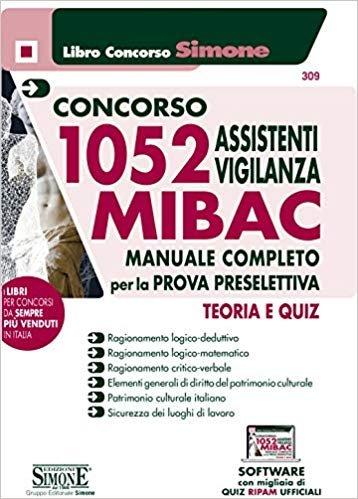 CONCORSO 1052 ASSISTENTI VIGILANZA MIBAC. MANUALE COMPLETO PER LA PROVA PRESELETTIVA
