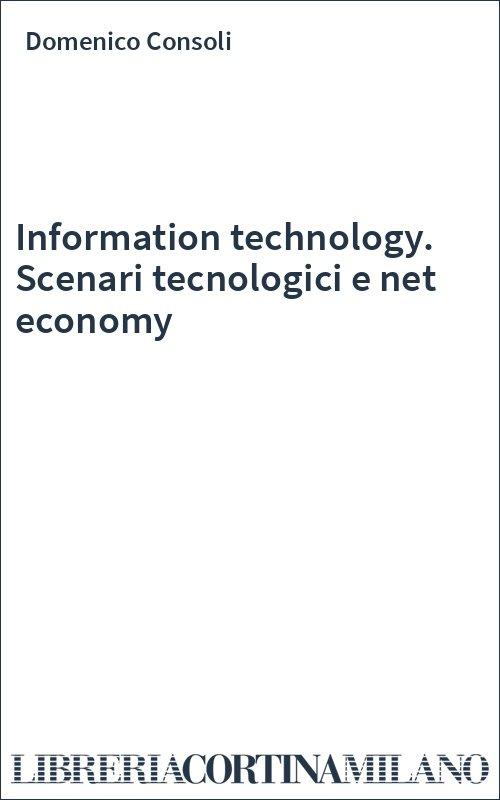 Information technology. Scenari tecnologici e net economy