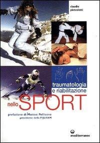 Traumatologia, pronto soccorso e riabilitazione nello sport agonistico
