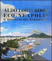 Eco-Neapolis. Il ridisegno del waterfront