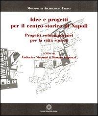 Idee e progetti per il centro storico di Napoli