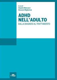ADHD nell'adulto. Dalla diagnosi al trattamento