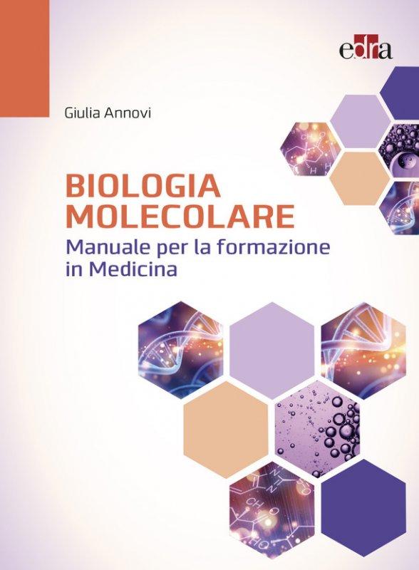Biologia molecolare. Manuale per la formazione in medicina
