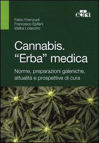Cannabis. «Erba» medica. Norme, preparazioni galeniche, attualità e prospettive di cura