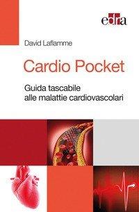 Cardio Pocket. Guida tascabile alle malattie cardiovascolari