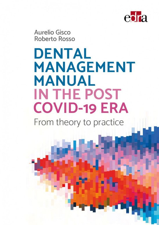 Dental Management Manual in the post covid-19 Era. From theory to practice