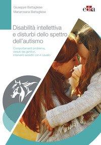 Disabilità intellettiva e disturbi dello spettro dell'autismo. Comportamenti problema, vissuti dei genitori, interventi assistiti con il cavallo