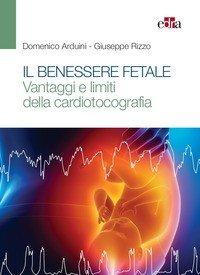 Il benessere fetale. Vantaggi e limiti della cardiotocografia