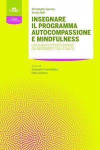 Insegnare il programma autocompassione e mindfulness. Una guida per professionisti del benessere e della salute