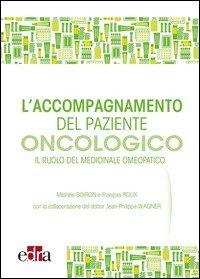 L'accompagnamento del paziente oncologico. Il ruolo del medicinale omeopatico