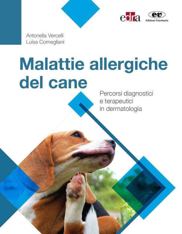 Malattie allergiche del cane. Percorsi diagnostici e terapeutici in dermatologia