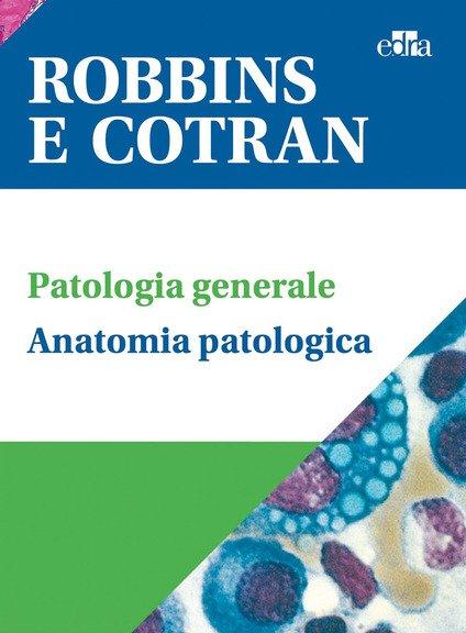 Robbins e Cotran. Le basi patologiche delle malattie-Test di autovalutazione -Klatt-Atlante di anatomia patologica