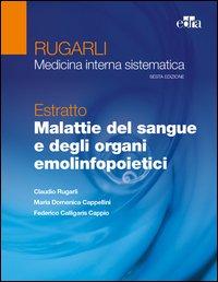 Rugarli Medicina Interna Sistematica Estratto  Malattie del sangue e degli organi emolinfopoietici