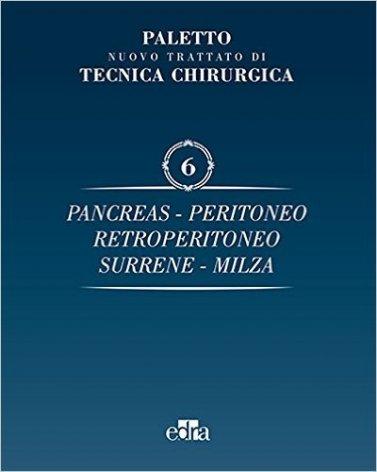 Trattato di tecnica chirurgica Vol.6