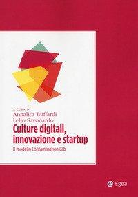 Culture digitali, innovazione e startup. Il modello Contamination Lab