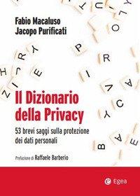 Il dizionario della privacy. 53 brevi saggi sulla protezione dei dati personali