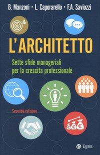 L'architetto. Sette sfide manageriali per la crescita professionale