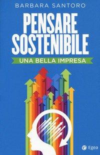 Pensare sostenibile. Una bella impresa