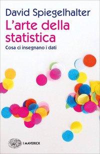 L'arte della statistica. Cosa ci insegnano i dati