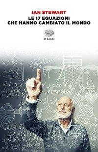 Le 17 equazioni che hanno cambiato il mondo