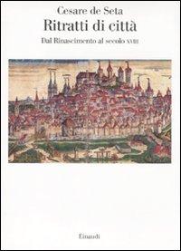 Ritratti di città europee. Dal Rinascimento al secolo XVIII
