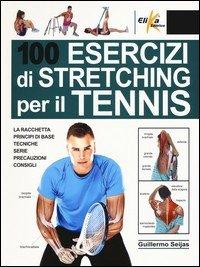 100 esercizi di stretching per il tennis
