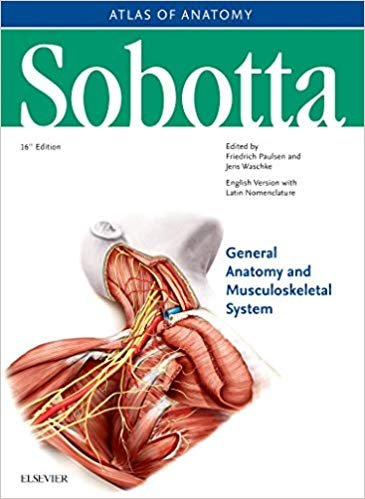 Sobotta Atlas of Anatomy. General Anatomy and Musculoskeletal System, 16th ed. English/Latin