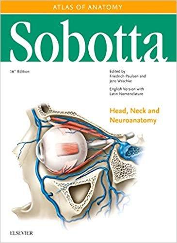 Sobotta Atlas of Anatomy. Head, Neck and Neuroanatomy, 16th ed. English/Latin