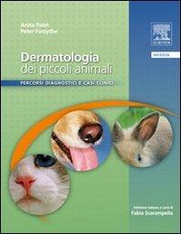 Dermatologia dei piccoli animali. Percorsi diagnostici e casi clinici