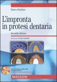 L'impronta in protesi dentaria. Con CD-ROM