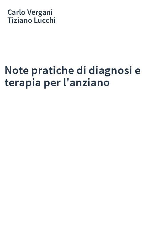 Note pratiche di diagnosi e terapia per l'anziano