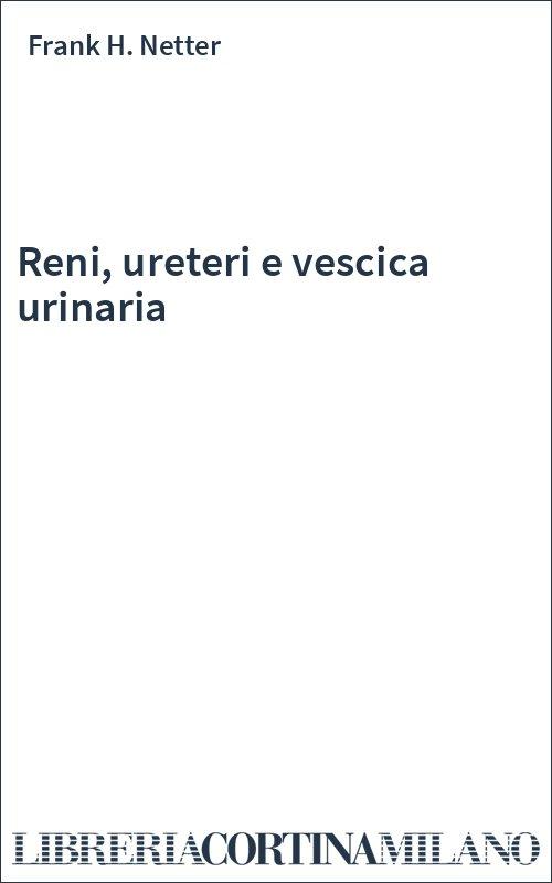 Reni, ureteri e vescica urinaria