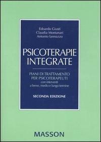 Psicoterapie integrate. Piani di trattamento per psicoterapeuti con interventi a breve, medio e lungo termine