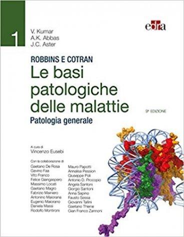 Robbins e Cotran. Le basi patologiche delle malattie. Patologia generale