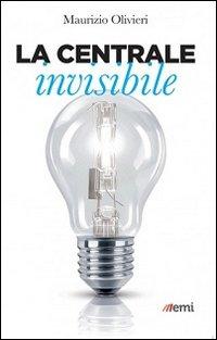 La centrale invisibile