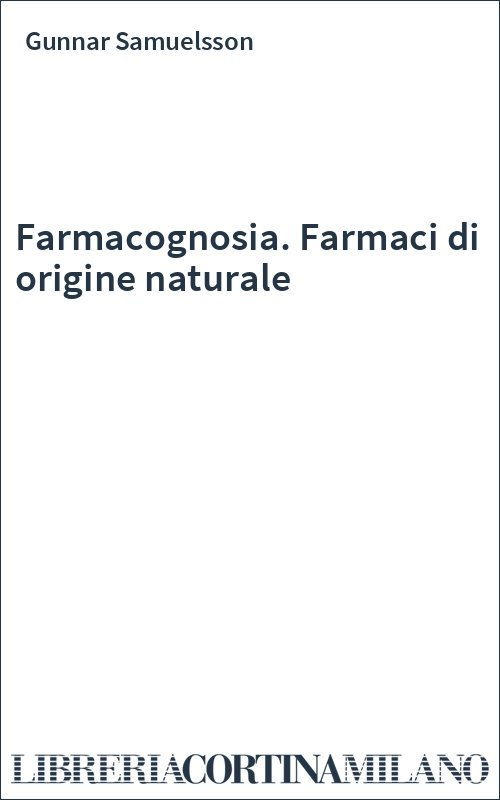 Farmacognosia. Farmaci di origine naturale