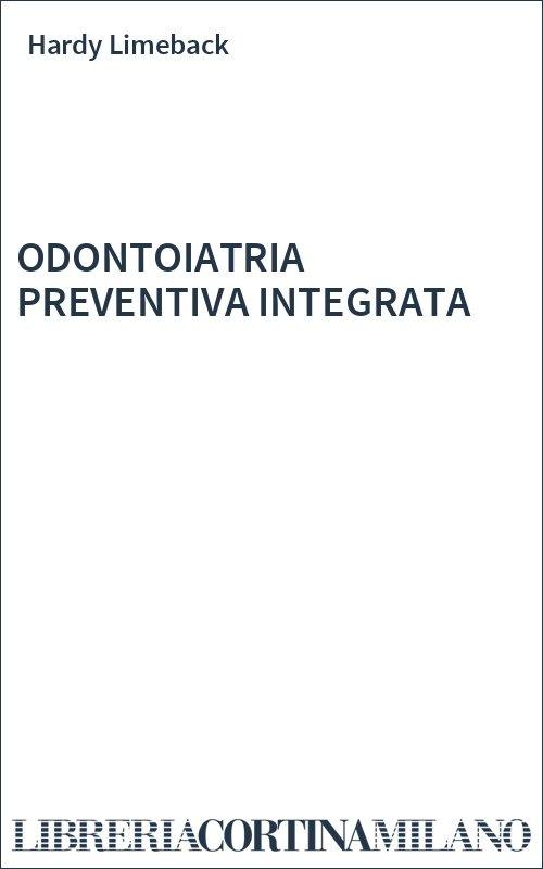 ODONTOIATRIA PREVENTIVA INTEGRATA