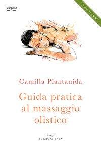 Guida pratica al massaggio olistico